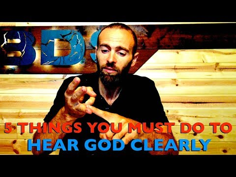 5 Things You MUST Do To Hear God Clearly