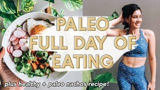 What I Eat in a Day | Paleo, Gluten-Free + Dairy-Free... plus paleo nachos recipe!
