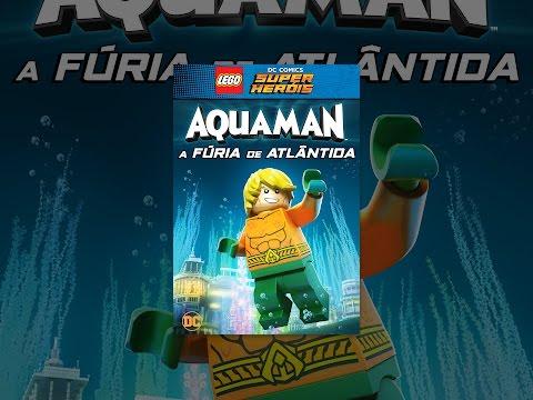 LEGO DC Comics Super Heróis. Aquaman ? A Fúria de Atlântida Dublado