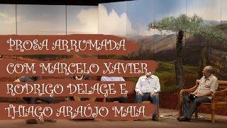 Baixar Prosa Arrumada com Marcelo Xavier, Rodrigo Delage e Thiago Araújo Maia - Arrumação - ep. 1