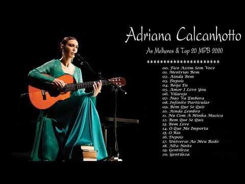 Adriana Calcanhotto As Melhores   Melhores Músicas De Adriana Calcanhotto & As 20 Melhores Da MPB