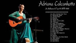 Adriana Calcanhotto As Melhores | Melhores Músicas De Adriana Calcanhotto & As 20 Melhores Da MPB