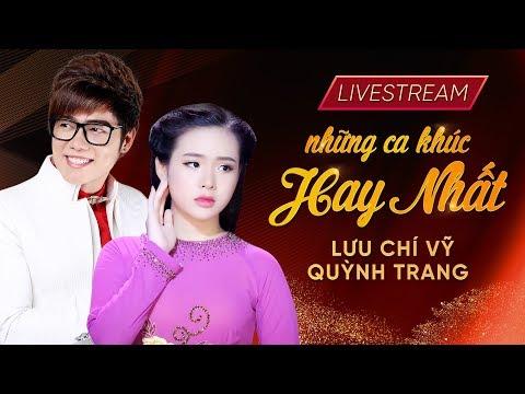 Live 24/7 : Những Ca Khúc Hay Nhất của Lưu Chí Vỹ, Quỳnh Trang