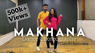 Makhna Dance Choreography | Drive Ft.Sakshi Raisurana
