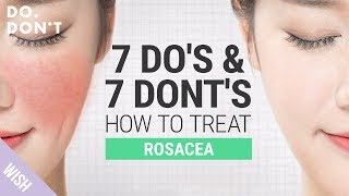 14 Tips for Rosacea That Really Work | Effective Skin Care Tips for Rosacea | Do & Don't