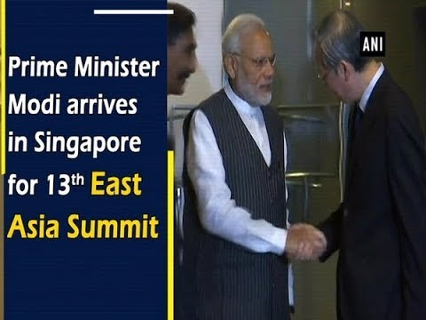 Prime Minister Modi arrives in Singapore for 13th East Asia Summit - #ANI News
