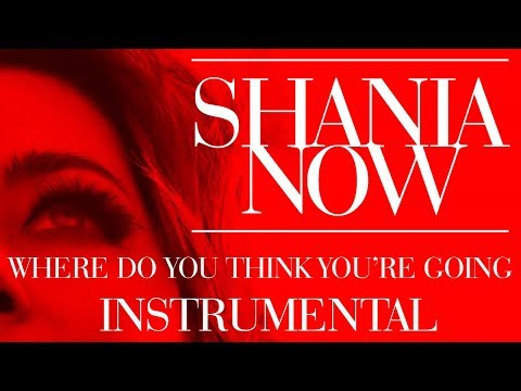 Shania Twain - Where Do You Think You're Going | Instrumental (Without Vocal Melody)