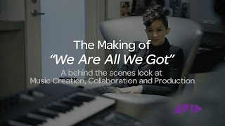 """The Making of """"We Are All We Got"""""""
