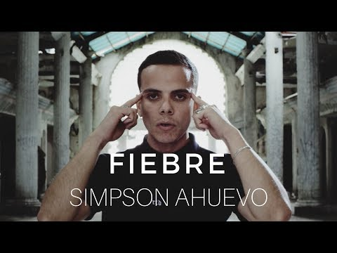 Simpson Ahuevo - Fiebre (Video Oficial)