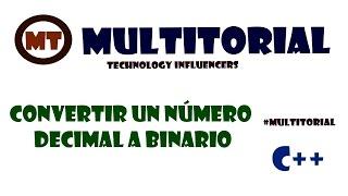 Convertir un número decimal a un número binario, C++. MultiTorial