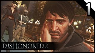 DISHONORED 2 Gameplay Walkthrough Part 1 · Mission 1: A Long Day in Dunwall | PC 60fps