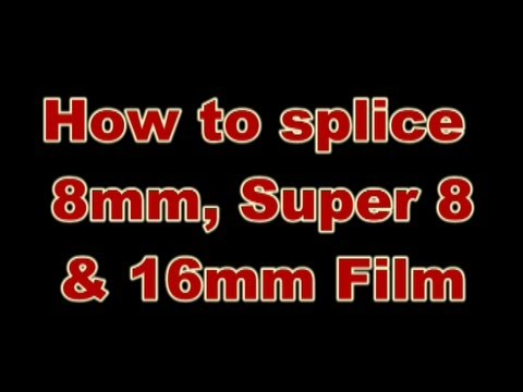 how to splice 8mm super 8 16mm vintage home movie film