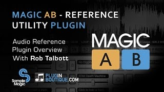 Magic AB Reference Plugin From Sample Magic - Show Tell With Rob Talbott
