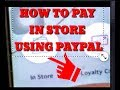 How to Pay In Store Using the PAYPAL App. Walk through Step by Step