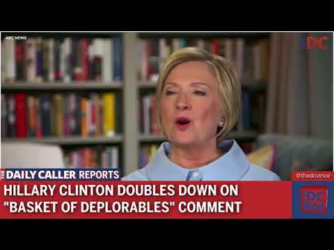 Daily Caller Presents: Hillary Clinton Doubles Down on Deplorables Statement