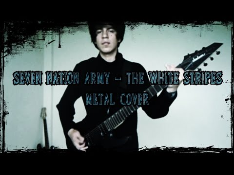 [ Seven Nation Army ] - The White Stripes 【Metal Cover ...