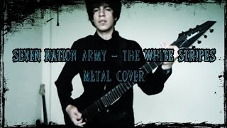 [ Seven Nation Army ] - The White Stripes 【Metal Cover】