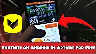 How to download Fortnite For Android Phones In Aptoide Store Free !!