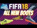 FIFA 18 ALL NEW BOOTS