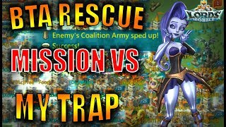 BTA LAST CHANCE!! DO MY TRAP WILL BURN??! - LAST EPISODE - LORDS MOBILE