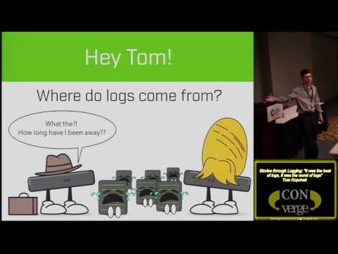 Converge 2017 201 Stories through Logging It was the best of logs it was the worst of logs Tom Kopch