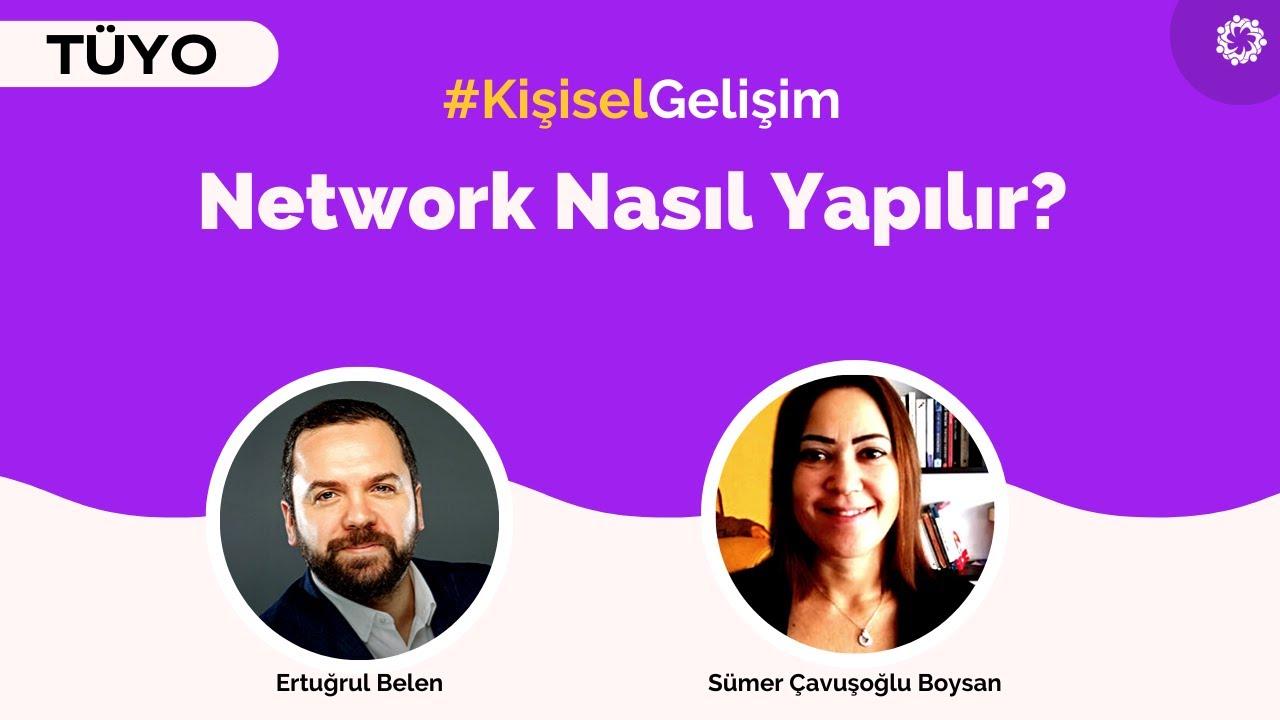 Network Nasıl Yapılır? Ertuğrul Belen & Sümer Çavuşoğlu Boysan