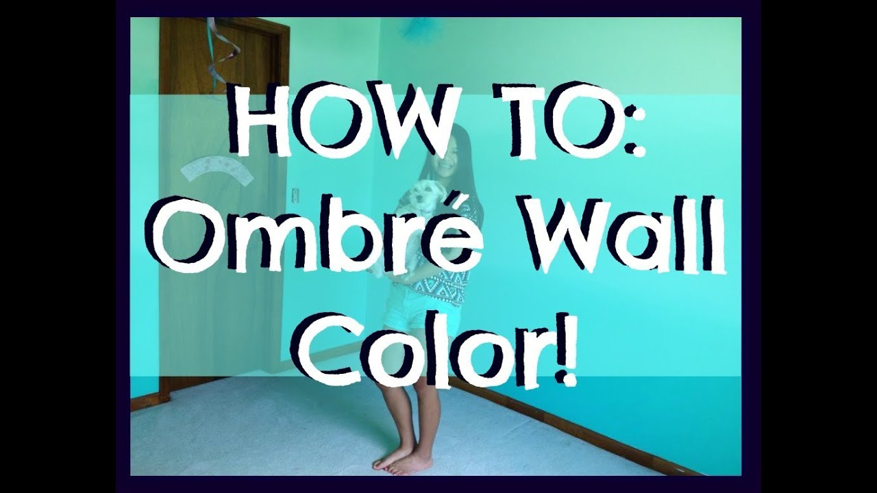HOW TO Ombré Your Room YouTube - Ombre wall painting technique