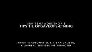SRP Video 4: Automatisk litteraturliste, kildehenvisninger og fodnoter