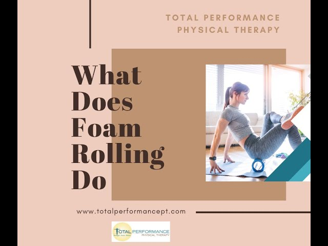 What does foam rolling do?