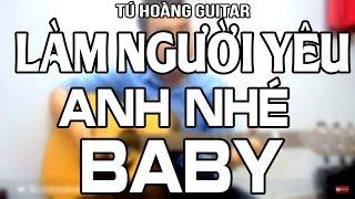 [Guitar] LÀM NGƯỜI YÊU ANH NHÉ BABY (Nguyen Jenda) - Guitar Cover