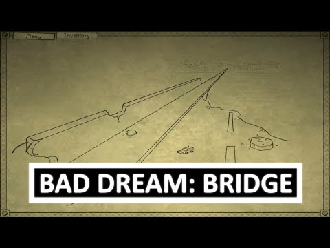 Bad Dream: Bridge - A bridge to familiar territory