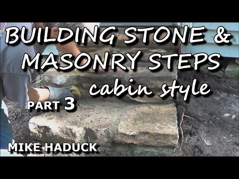Building Stone Amp Masonry Steps Part 3 Of 15 Cabin Style