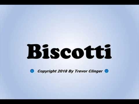 Biscotti pronunciation