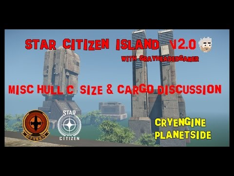 Star Citizen Island - Hull C size and cargo discussion