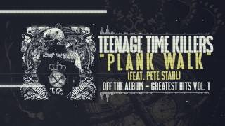 Teenage Time Killers ft. Pete Stahl - Plank Walk