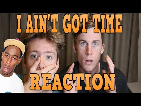 I Ain't Got Time- Tyler The Creator 2017 (Reaction)