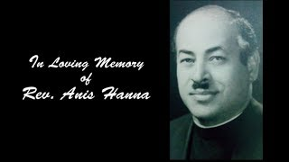 Rev. Anis Hanna Memorial Video