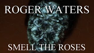 ROGER WATERS: Smell The Roses (1080p)