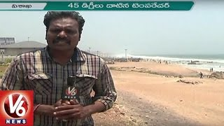 Highest Temperature of 45 Degrees Celsius Recorded in Vizag   V6 News