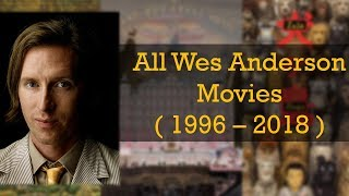 All Wes Anderson movies (1996-2018)