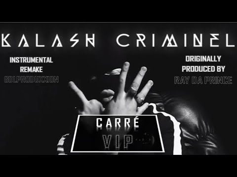 Kalash Criminel - Carré VIP [Instrumental remake] :: GDLProduxxion