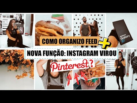 Organizando feed + NOVA FUNÇÃO DO INSTAGRAM, JÁ VIU?