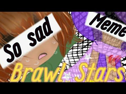 SO SAD MEME BRAWL STARS[Leon/Sandy] БРАВЛ СТРАС (Леон/Сэнди)
