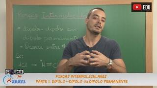 Química - Aula 02 - Forças Intermoleculares - Parte 2: Ligação de Hidrogênio