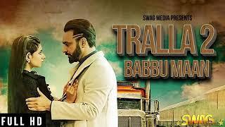 Tralla 2 (full song)babbu Mann||latest Punjabi song||babbu maan new song||royal mp3