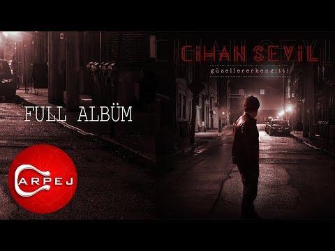 Cihan Sevil - Güzeller Erken Gitti (Full Albüm)