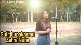 Sulit Lupakanmu - Nabila Maharani Cover by Zahra Nuha