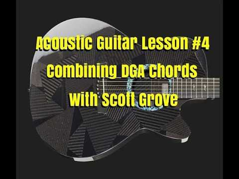 Acoustic Guitar Lessons #4 DGA Chords Combined With Scott Grove