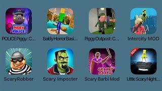 Police Piggy,Baldy Horror Basic,Piggy Outpost,Intercity Mod,Scary Robber,Scary Impostor