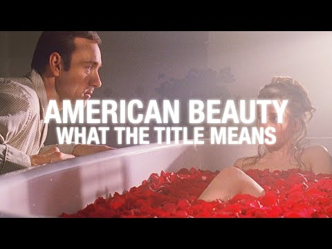 American Beauty: What the Title Means   Video Essay